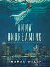 Anna Undreaming (The Metiks Fade Trilogy #1)