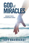 God of Miracles: Ordinary People Extraordinary Stories