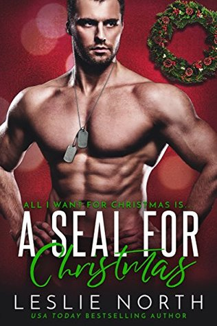 A SEAL for Christmas (All I Want for Christmas is... Book 2)