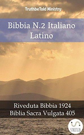 Bibbia N.2 Italiano Latino: Riveduta Bibbia 1924 - Biblia Sacra Vulgata 405 (Parallel Bible Halseth)