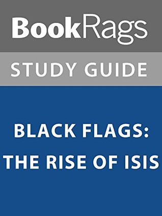 Summary & Study Guide: Black Flags: The Rise of ISIS