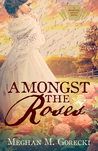 Amongst the Roses (Keystone Legacy, #1)