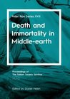 Death and Immortality in Middle-Earth: Peter Roe Series XVII