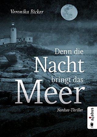Denn die Nacht bringt das Meer. Nordsee-Thriller
