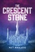 The Crescent Stone (The Sunlit Lands #1)