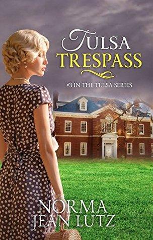 Tulsa Trespass: (Historical Christian Fiction) (Tulsa Series Book 3)