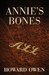 Annie's Bones by Howard Owen