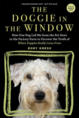 The Doggie in the Window: How One Beloved Dog Opened My Eyes to the Complicated Story Behind Man's Best Friend
