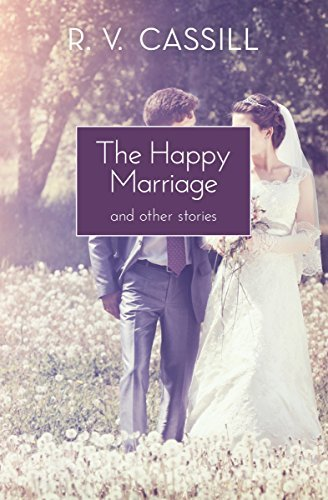 The Happy Marriage: And Other Stories