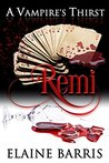 Remi (A Vampire's Thirst, #3)