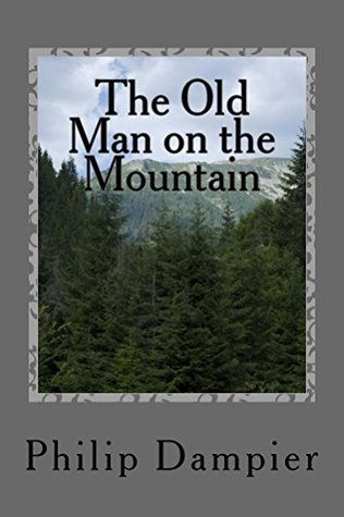 The Old Man on the Mountain: Mose (Robert H. and Tisza Books Book 2)