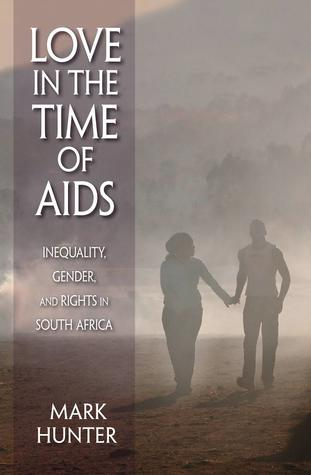 love-in-the-time-of-aids-inequality-gender-and-rights-in-south-africa
