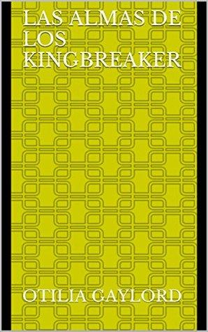 Las Almas de los Kingbreaker