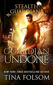 Guardian Undone (Stealth Guardians, #4)