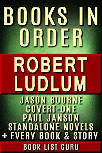 Robert Ludlum Books in Order: Jason Bourne series, Covert-One books, Paul Janson books, all standalone novels. (Series Order Book 13)