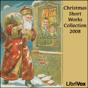 Librivox Christmas Short Works Collection 2008