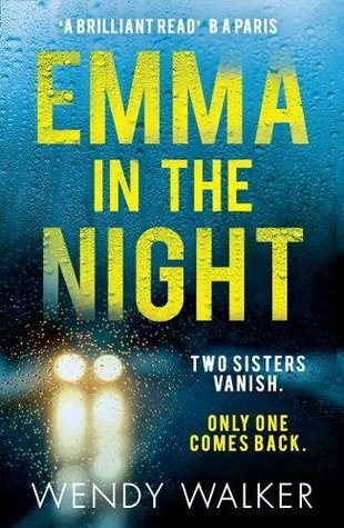 Emma In The Night: The bestselling new gripping thriller from the author of All is Not Forgotten
