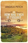 Now and Then in Tuscany by Angela Petch