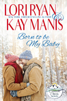 Born to Be My Baby  (Canyon Creek, CO, #1)