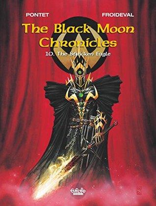 Black Moon Chronicles - Volume 10 - The Stricken Eagle (Les Chroniques de la Lune Noire)