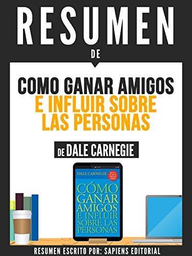 """Resumen De """"Como Ganar Amigos E Influir Sobre Las Personas - De Dale Carnegie"""""""
