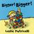 Bigger! Bigger! by Leslie Patricelli