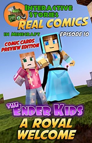 The Ender Kids - A Royal Welcome: The Greatest Minecraft Comics for Kids