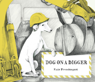Dog on a Digger - Kate Prendergast