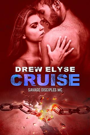 Cruise (Savage Disciples MC #6) by Drew Elyse