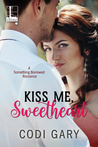 Kiss Me, Sweetheart (Something Borrowed, #2)