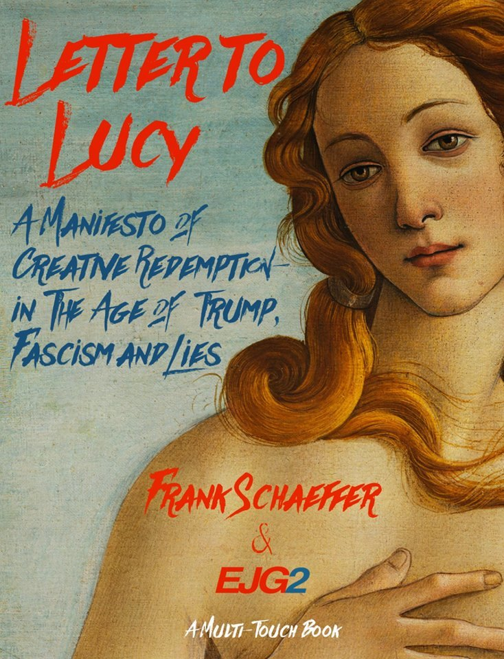 Letter to Lucy: A Manifesto of Creative Redemption–in the Age of Trump, Fascism and Lies