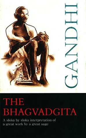 The Bhagvadgita: A sloka by sloka interpretation of a great work by a great sage