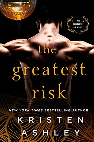 The Greatest Risk (Honey, #3) by Kristen Ashley