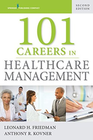 101 Careers in Healthcare Management, Second Edition: Volume 2