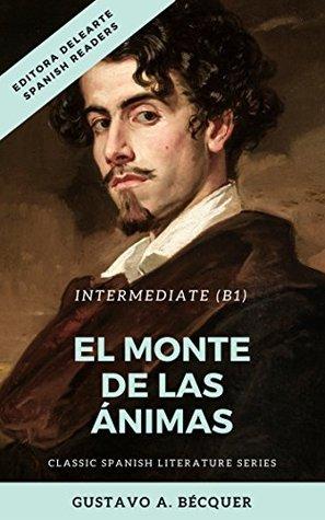 Spanish readers: El monte de las ánimas (Intermediate B1) + Audiobook: Classic Spanish literature series (Adaptation)
