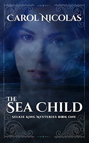the-sea-child-selkie-king-mysteries-book-one