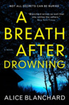 A Breath After Drowning by Alice Blanchard