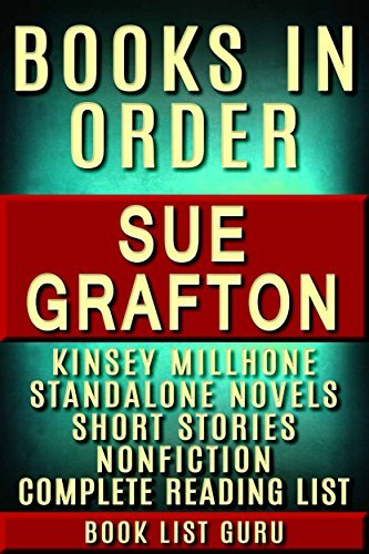 Sue Grafton Books in Order: Kinsey Millhone series (Alphabet Series), Kinsey Millhone short stories, all short stories, standalone novels, and nonfiction. (Series Order Book 49)