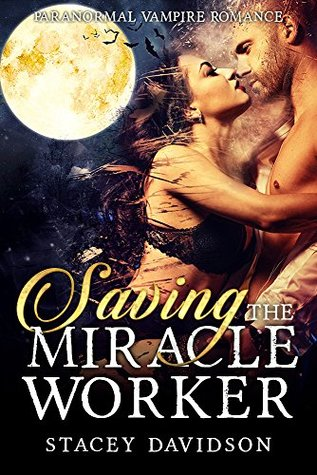 Paranormal Vampire Romance: Saving the Miracle Worker