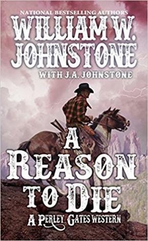 A Reason to Die (Perley Gates Western, #2)