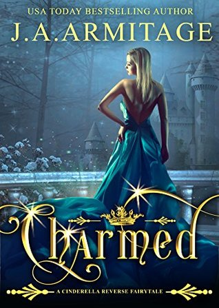 Charmed: a Cinderella Reverse Fairytale book 3 (Reverse Fairytales)