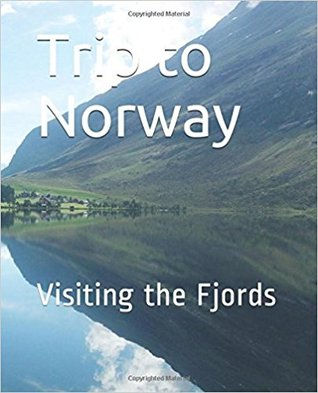 Trip to Norway: Visiting the Fjords