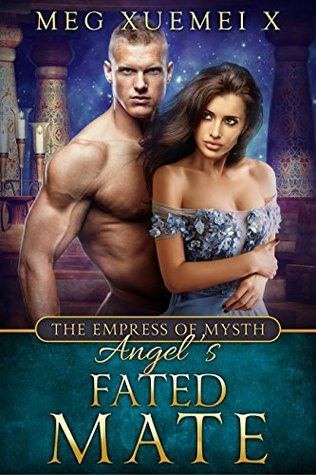 Angel's Fated Mate (The Empress of Mysth #6-7)