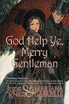 God Help Ye, Merry Gentleman