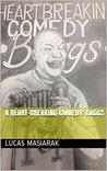 A Heart-Breaking Comedy: BAGGS