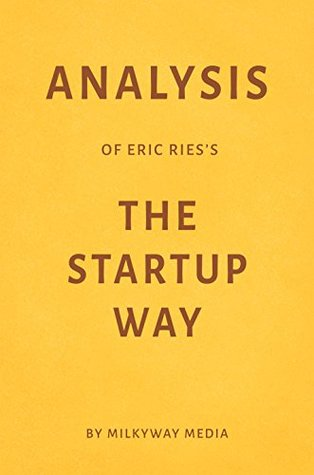 Analysis of Eric Ries's The Startup Way by Milkyway Media