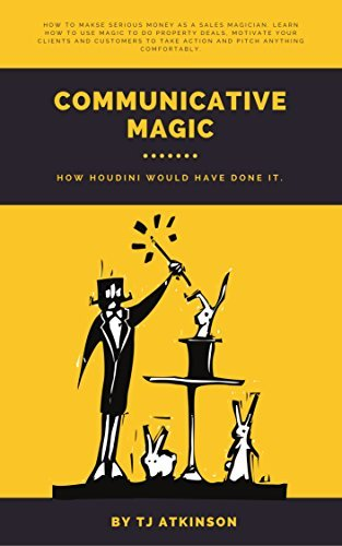 Communicative Magic: How Houdini would have done it