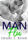 #BlogTour ~  Man Flu by Shari J. Ryan ~ #5StarReview #Teaser @sharijryan @forewordpr