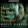 How to Date Your Dragon (Mystic Bayou, #1)
