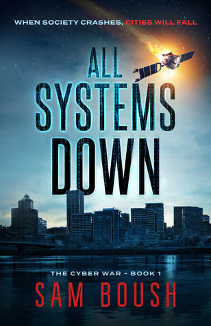 All Systems Down (The Cyber War, #1)